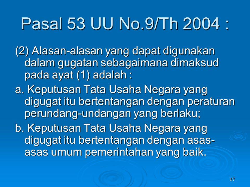 Pasal 53 UU No.9/Th 2004 : (2) Alasan-alasan yang dapat digunakan dalam gugatan sebagaimana dimaksud pada ayat (1) adalah :