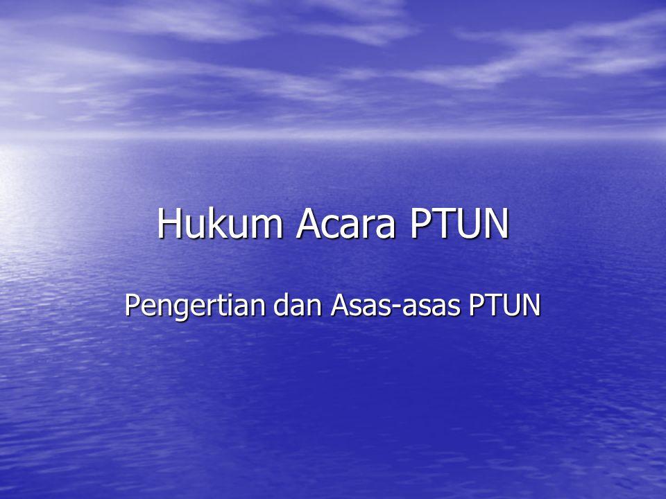 Pengertian dan Asas-asas PTUN