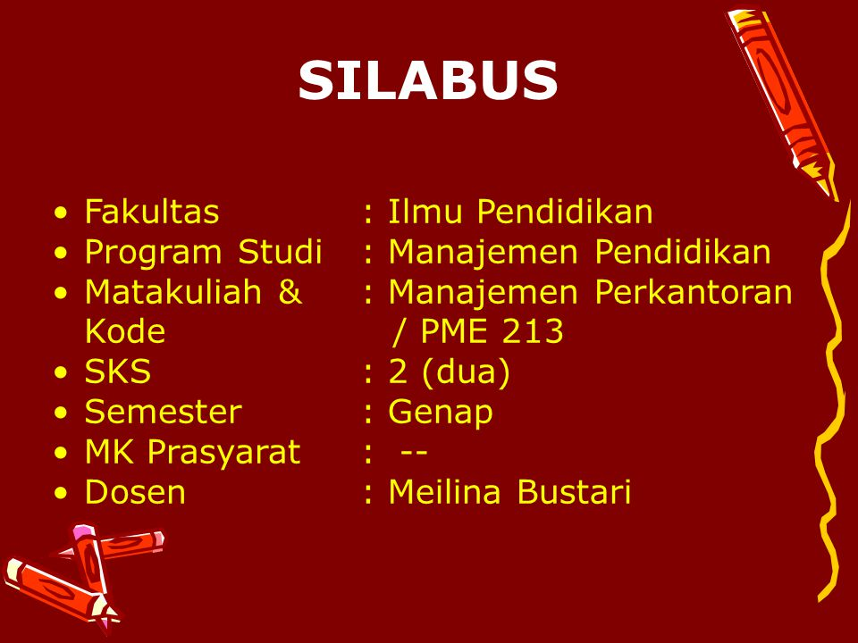 SILABUS Fakultas Program Studi Matakuliah & Kode SKS Semester