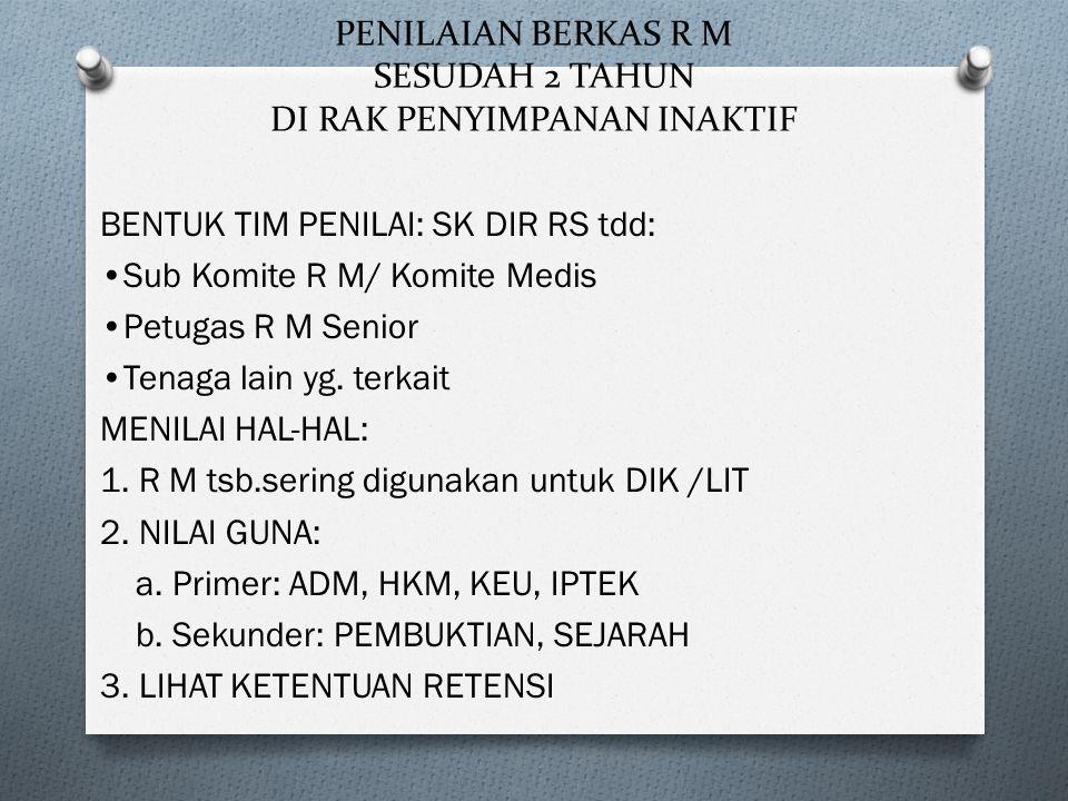 PENILAIAN BERKAS R M SESUDAH 2 TAHUN DI RAK PENYIMPANAN INAKTIF