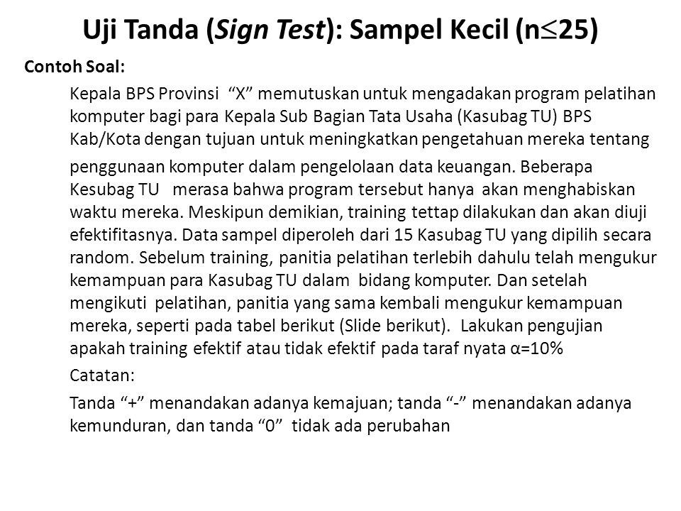 Uji Tanda (Sign Test): Sampel Kecil (n25)