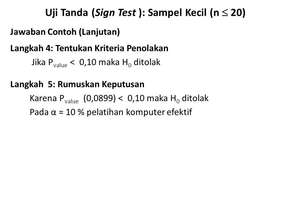 Uji Tanda (Sign Test ): Sampel Kecil (n  20)