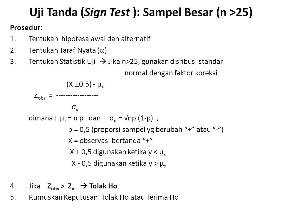 Uji Tanda (Sign Test ): Sampel Besar (n >25)