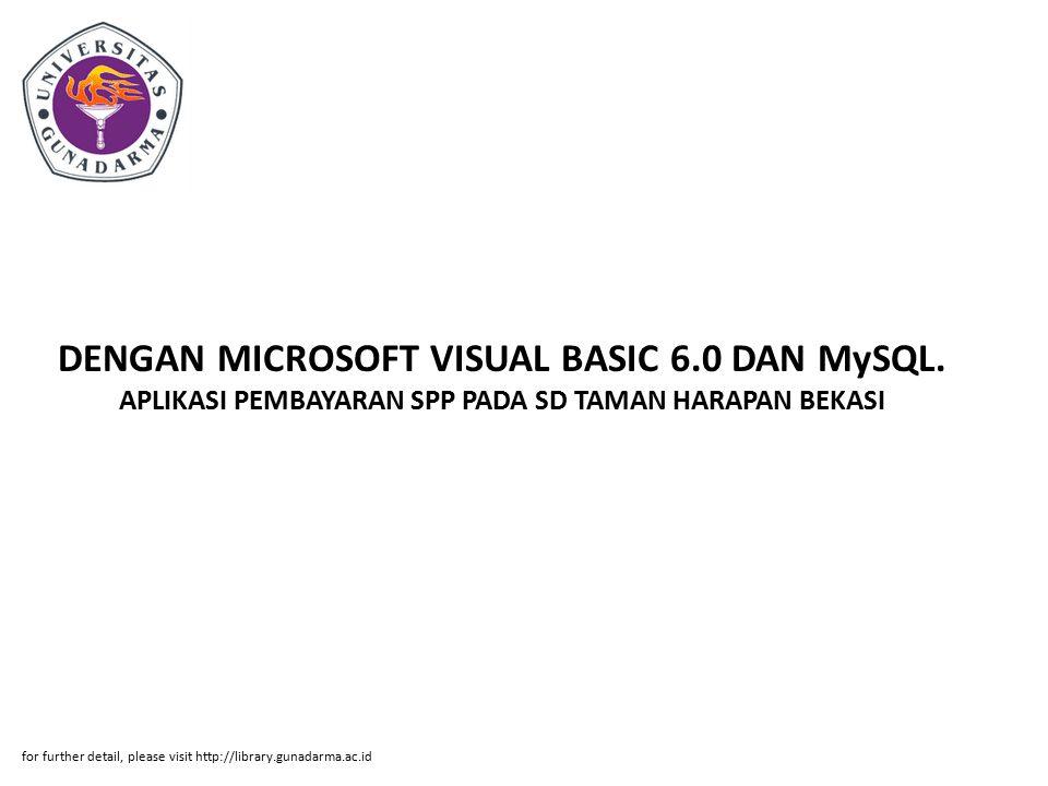 DENGAN MICROSOFT VISUAL BASIC 6. 0 DAN MySQL