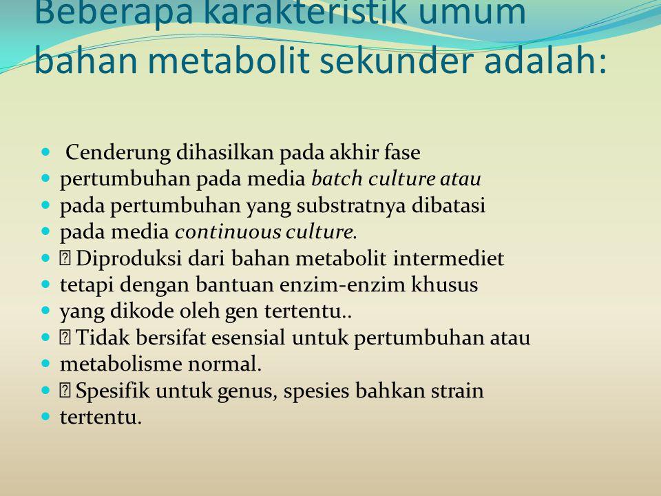 Beberapa karakteristik umum bahan metabolit sekunder adalah: