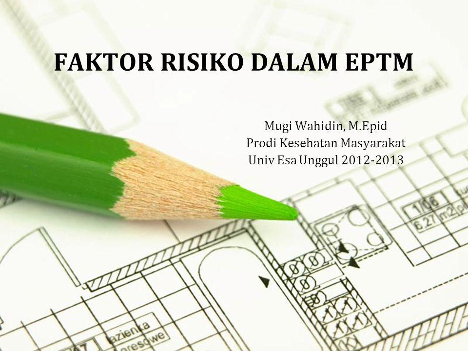 FAKTOR RISIKO DALAM EPTM