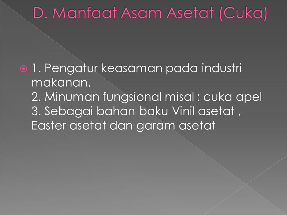 D. Manfaat Asam Asetat (Cuka)