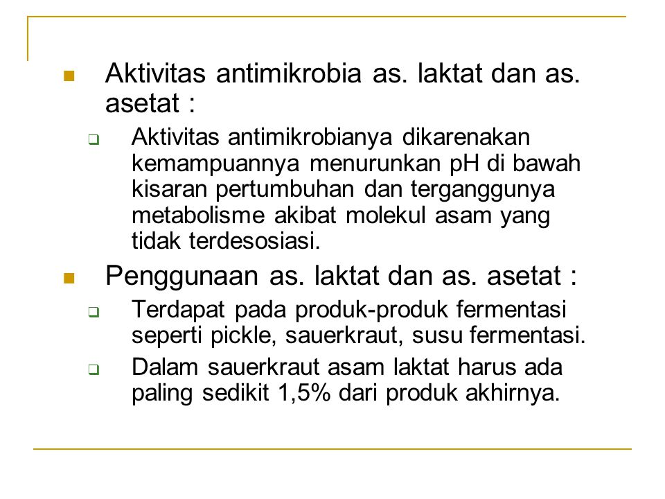 Aktivitas antimikrobia as. laktat dan as. asetat :