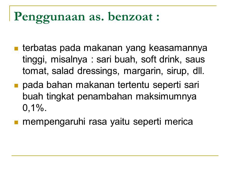 Penggunaan as. benzoat :