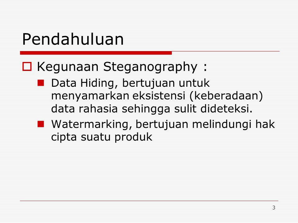 Pendahuluan Kegunaan Steganography :
