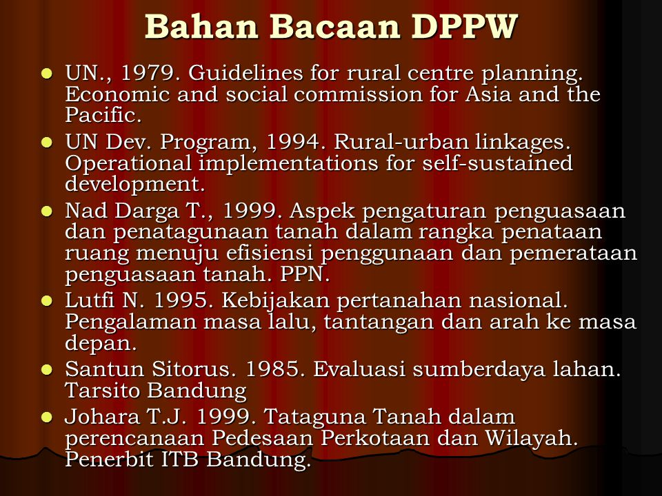 Bahan Bacaan DPPW UN., 1979. Guidelines for rural centre planning. Economic and social commission for Asia and the Pacific.