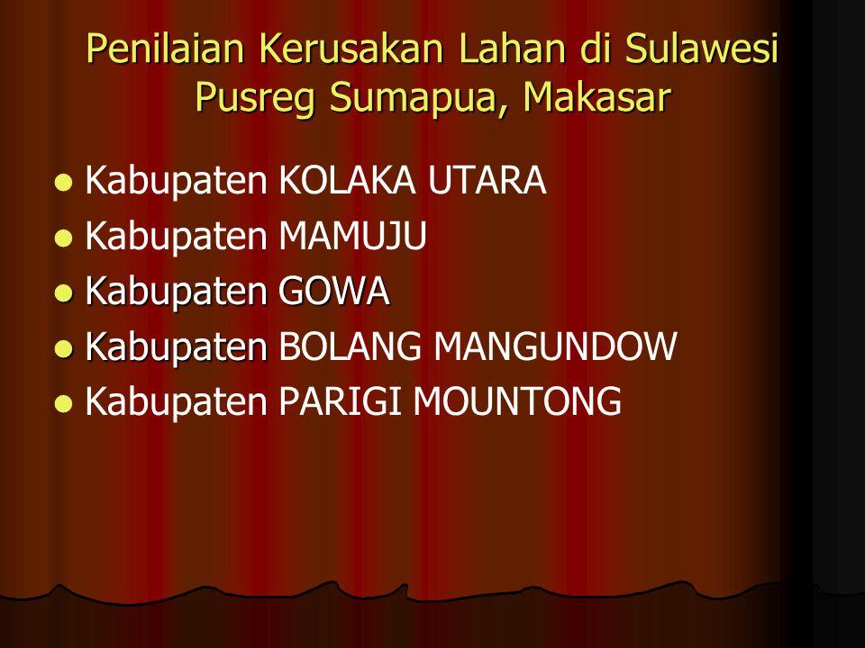 Penilaian Kerusakan Lahan di Sulawesi Pusreg Sumapua, Makasar