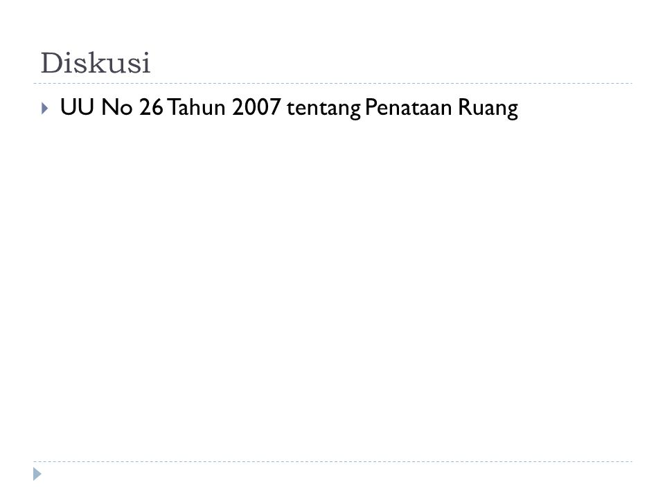 Diskusi UU No 26 Tahun 2007 tentang Penataan Ruang