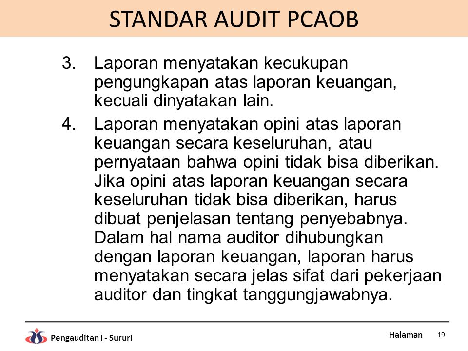 STANDAR AUDIT PCAOB Laporan menyatakan kecukupan pengungkapan atas laporan keuangan, kecuali dinyatakan lain.