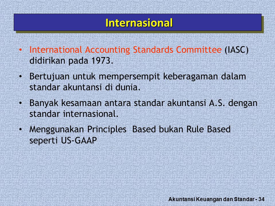 Internasional International Accounting Standards Committee (IASC) didirikan pada 1973.