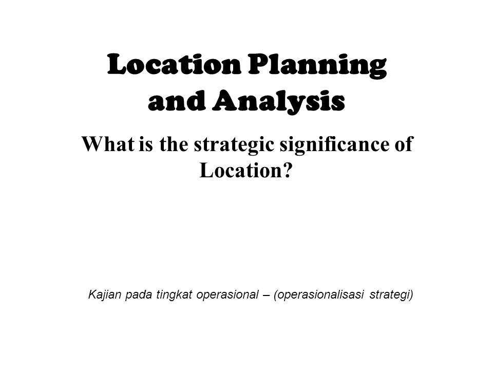 Location Planning and Analysis