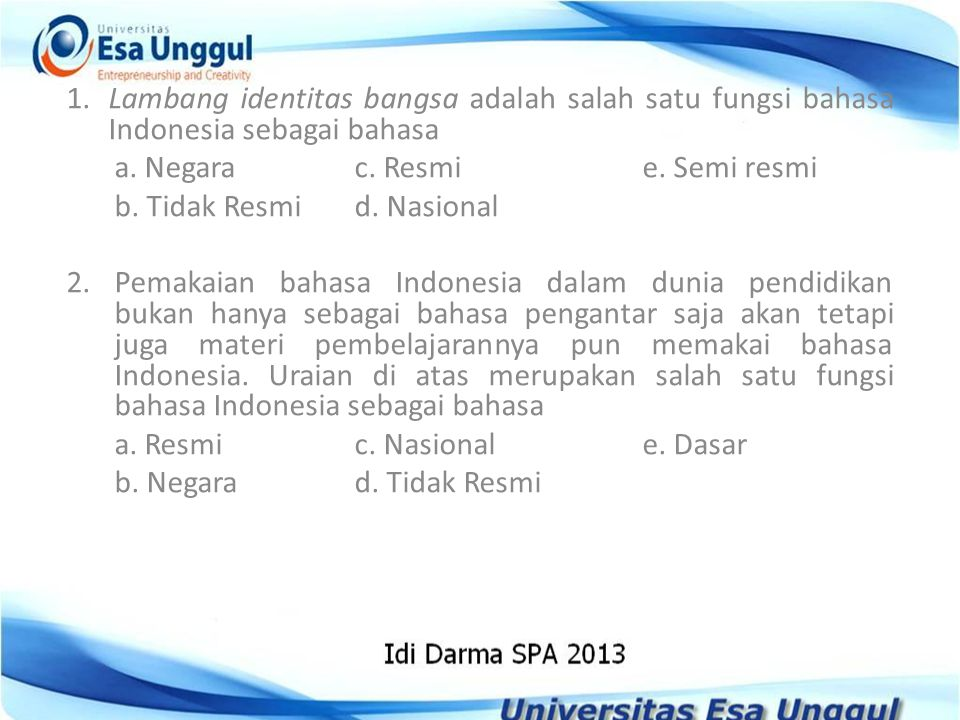 1. Lambang identitas bangsa adalah salah satu fungsi bahasa Indonesia sebagai bahasa