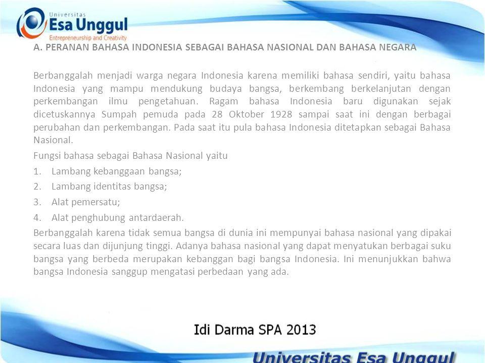 A. PERANAN BAHASA INDONESIA SEBAGAI BAHASA NASIONAL DAN BAHASA NEGARA