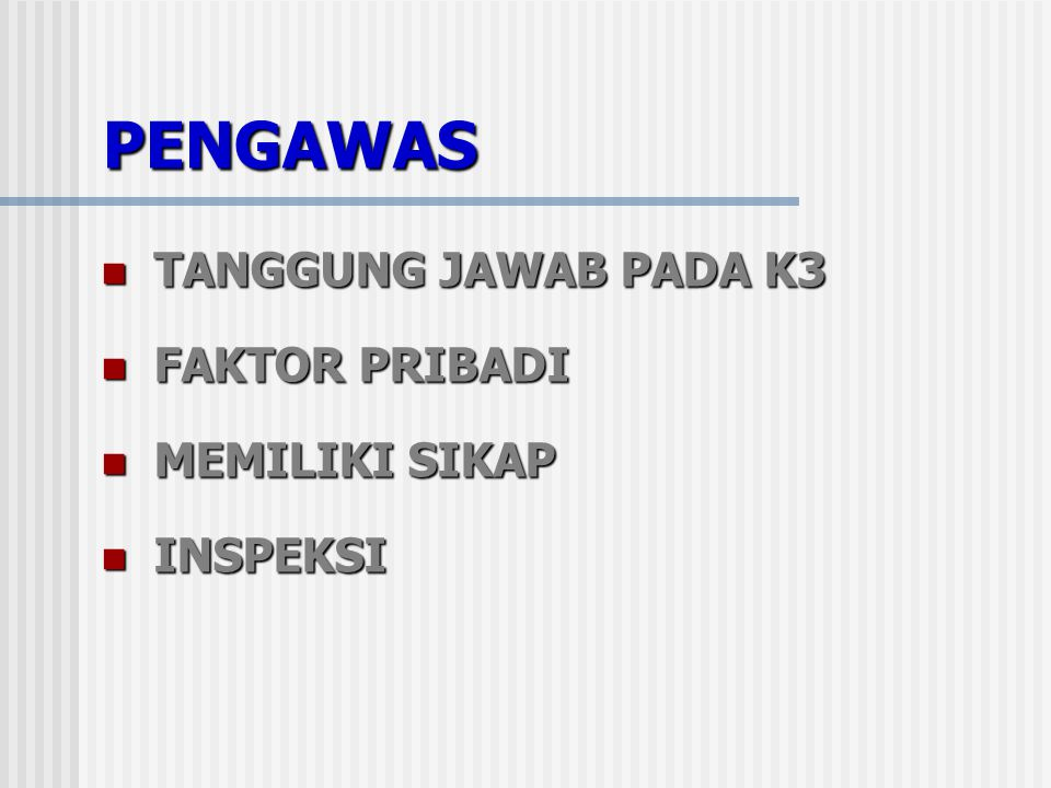 PENGAWAS TANGGUNG JAWAB PADA K3 FAKTOR PRIBADI MEMILIKI SIKAP INSPEKSI