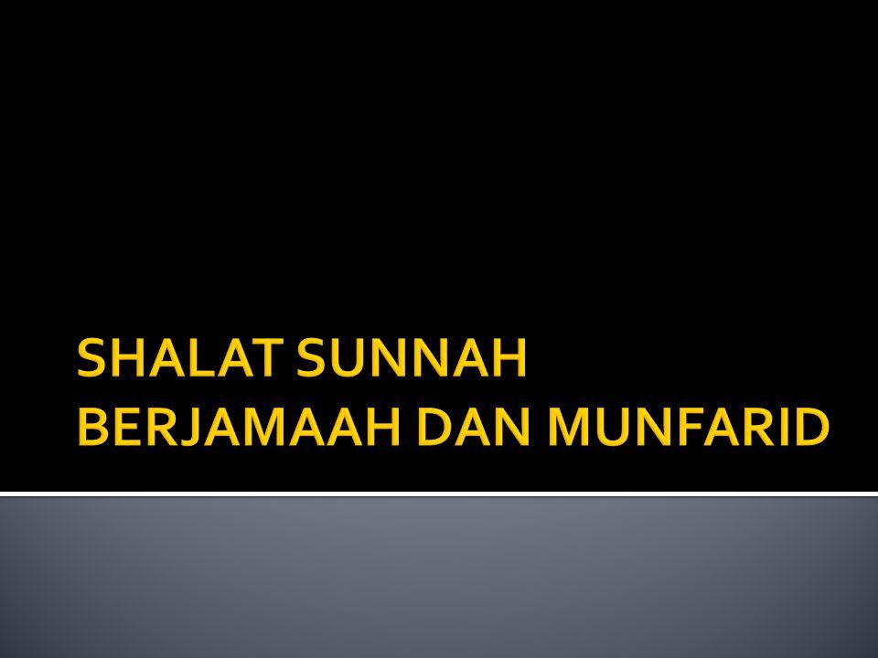 SHALAT SUNNAH BERJAMAAH DAN MUNFARID