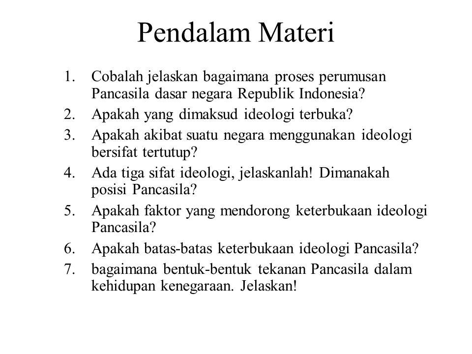 Pendalam Materi Cobalah jelaskan bagaimana proses perumusan Pancasila dasar negara Republik Indonesia