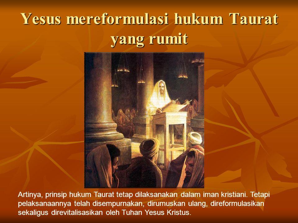Yesus mereformulasi hukum Taurat yang rumit
