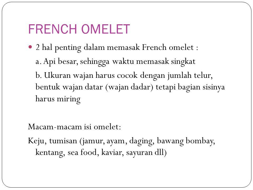 FRENCH OMELET 2 hal penting dalam memasak French omelet :