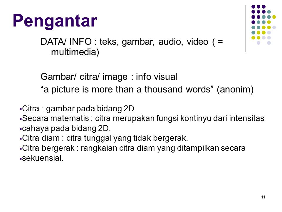 Pengantar DATA/ INFO : teks, gambar, audio, video ( = multimedia)