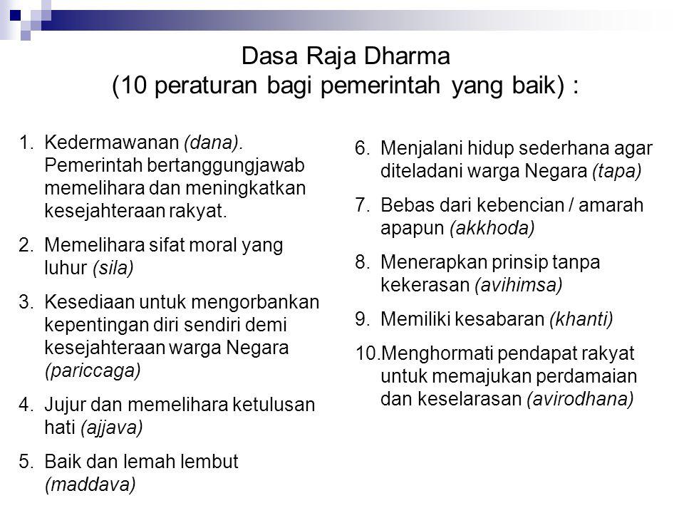Dasa Raja Dharma (10 peraturan bagi pemerintah yang baik) :