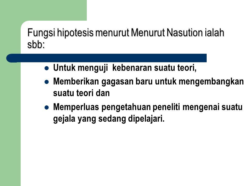 Fungsi hipotesis menurut Menurut Nasution ialah sbb: