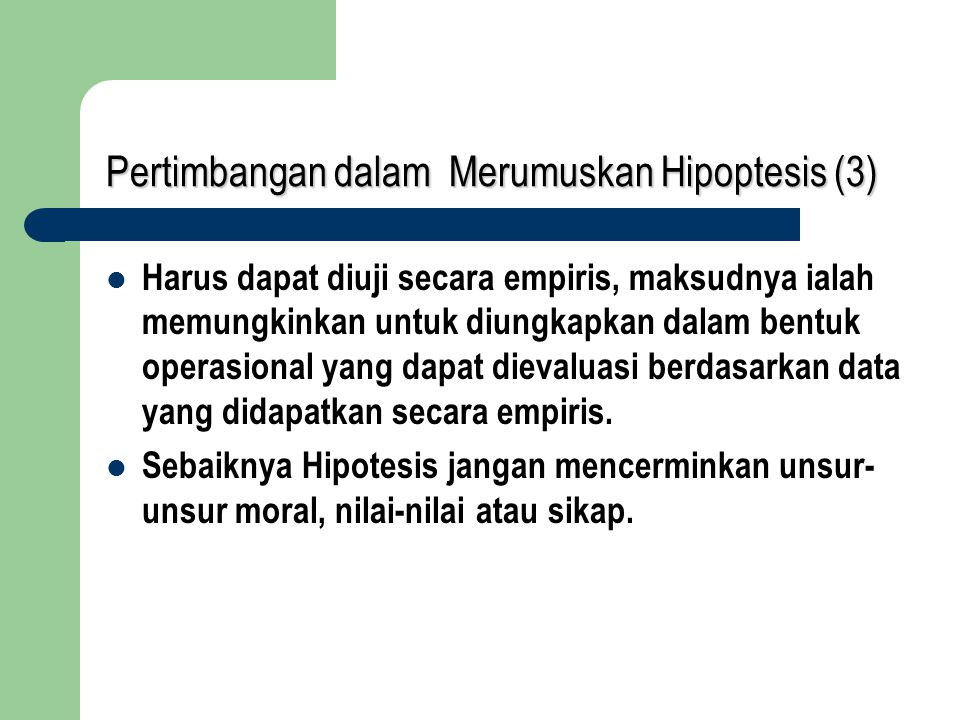 Pertimbangan dalam Merumuskan Hipoptesis (3)
