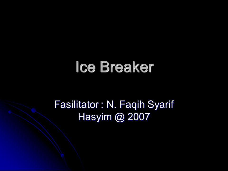 Fasilitator : N. Faqih Syarif Hasyim @ 2007
