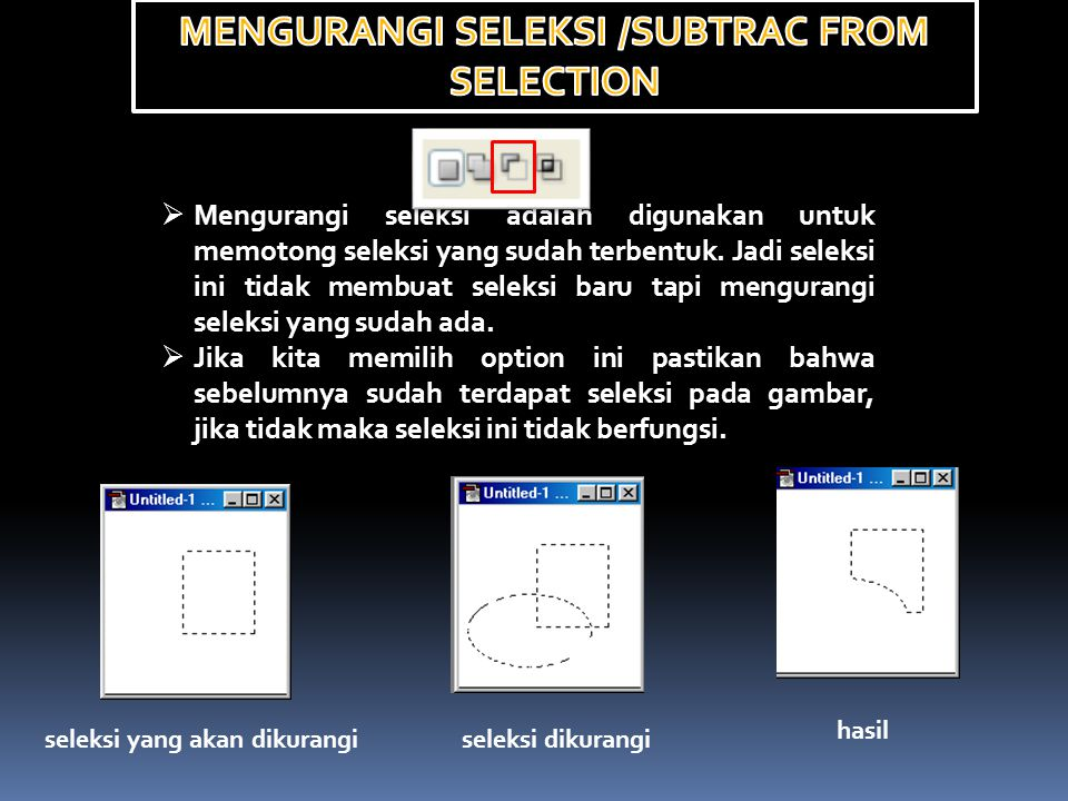 MENGURANGI SELEKSI /SUBTRAC FROM SELECTION