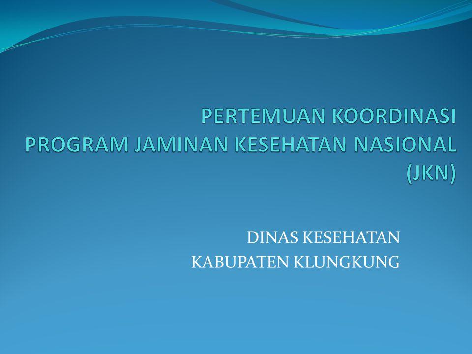 PERTEMUAN KOORDINASI PROGRAM JAMINAN KESEHATAN NASIONAL (JKN)