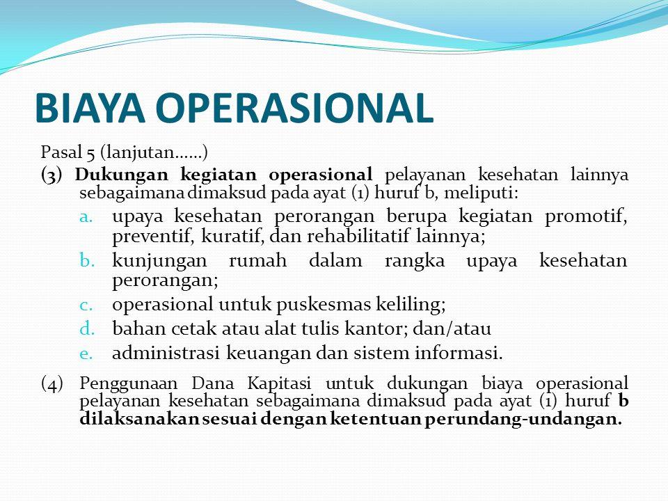 BIAYA OPERASIONAL Pasal 5 (lanjutan……)