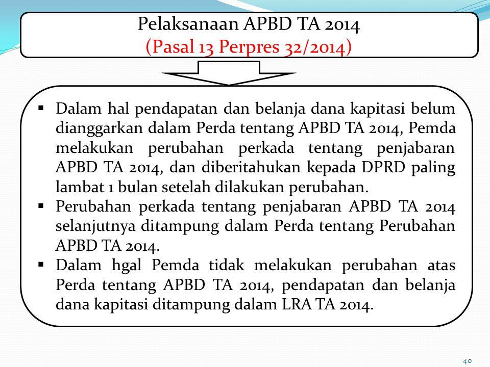 Pelaksanaan APBD TA 2014 (Pasal 13 Perpres 32/2014)