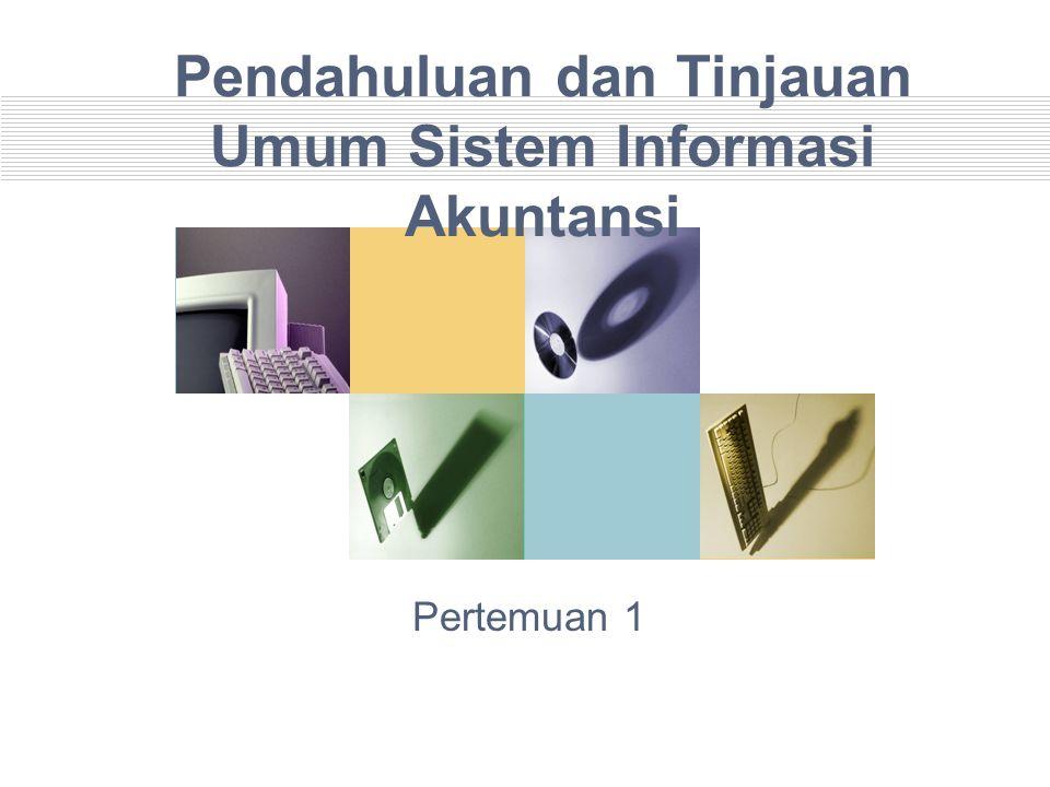 Pendahuluan dan Tinjauan Umum Sistem Informasi Akuntansi