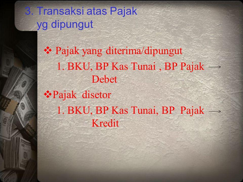 3. Transaksi atas Pajak yg dipungut