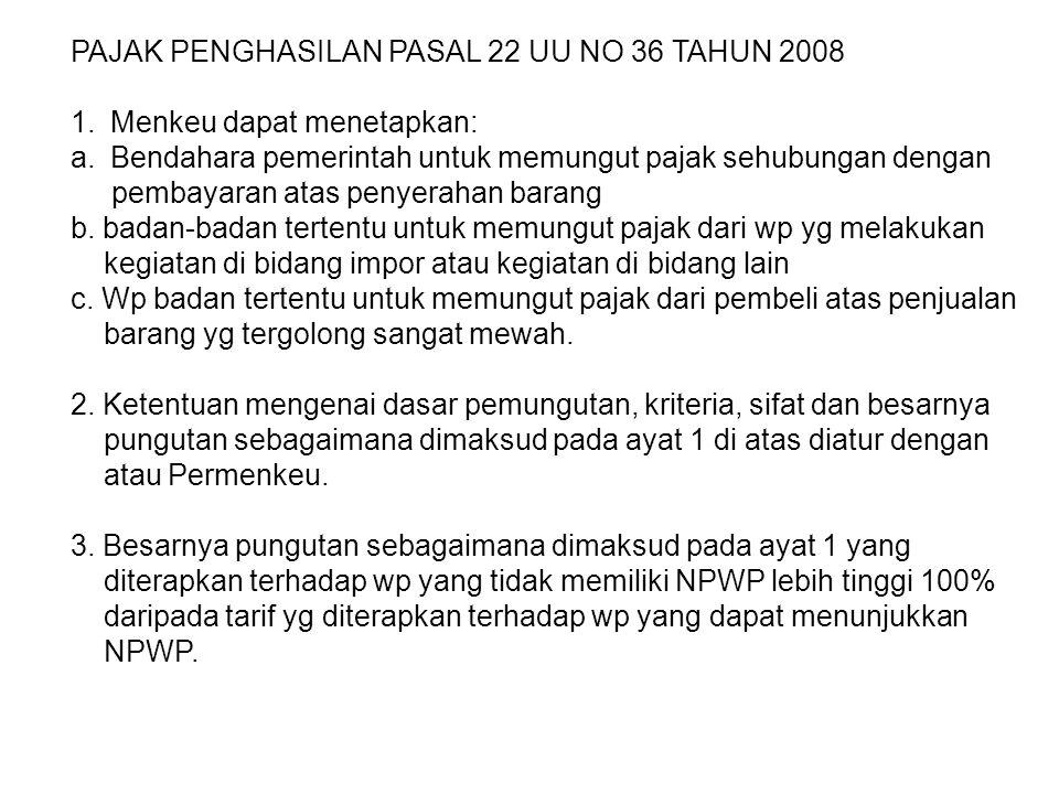 PAJAK PENGHASILAN PASAL 22 UU NO 36 TAHUN 2008