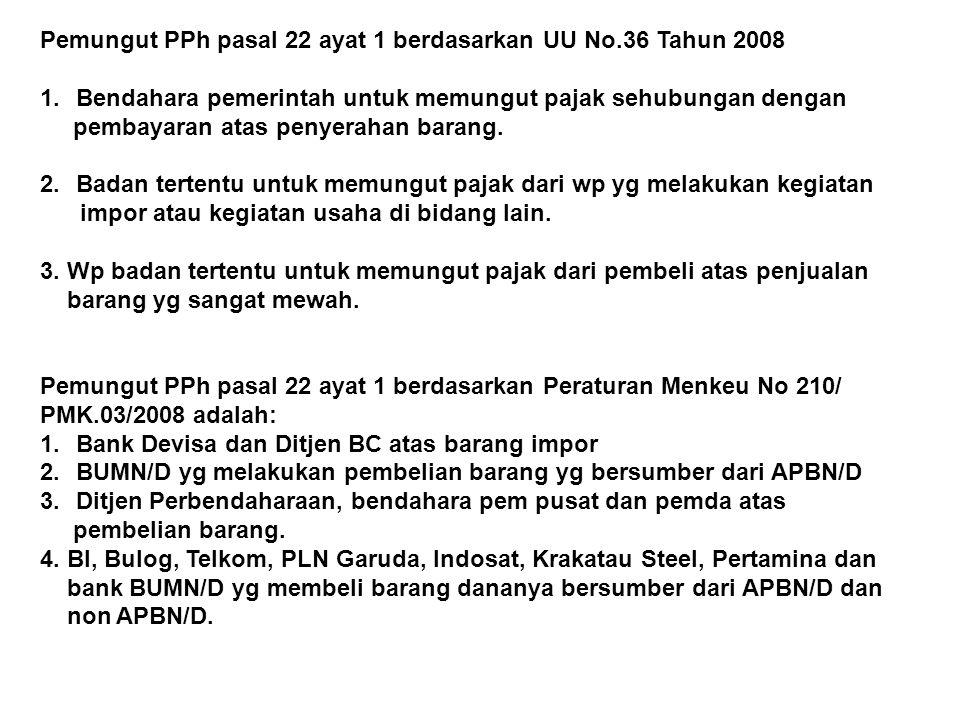 Pemungut PPh pasal 22 ayat 1 berdasarkan UU No.36 Tahun 2008