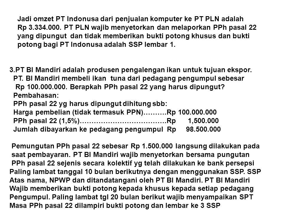 Jadi omzet PT Indonusa dari penjualan komputer ke PT PLN adalah