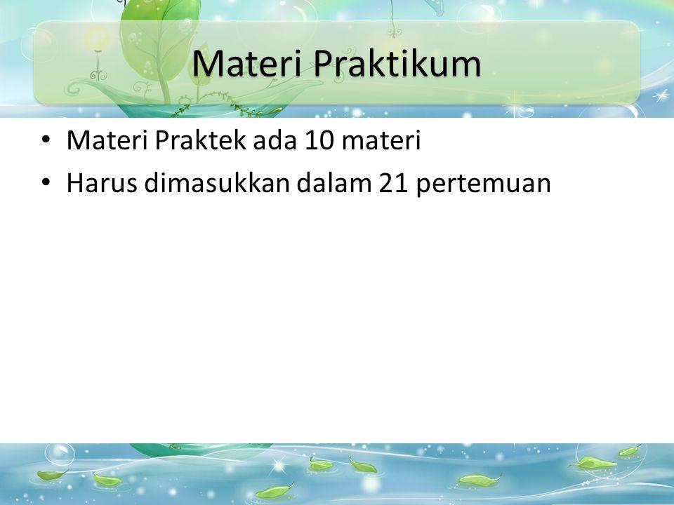 Materi Praktikum Materi Praktek ada 10 materi
