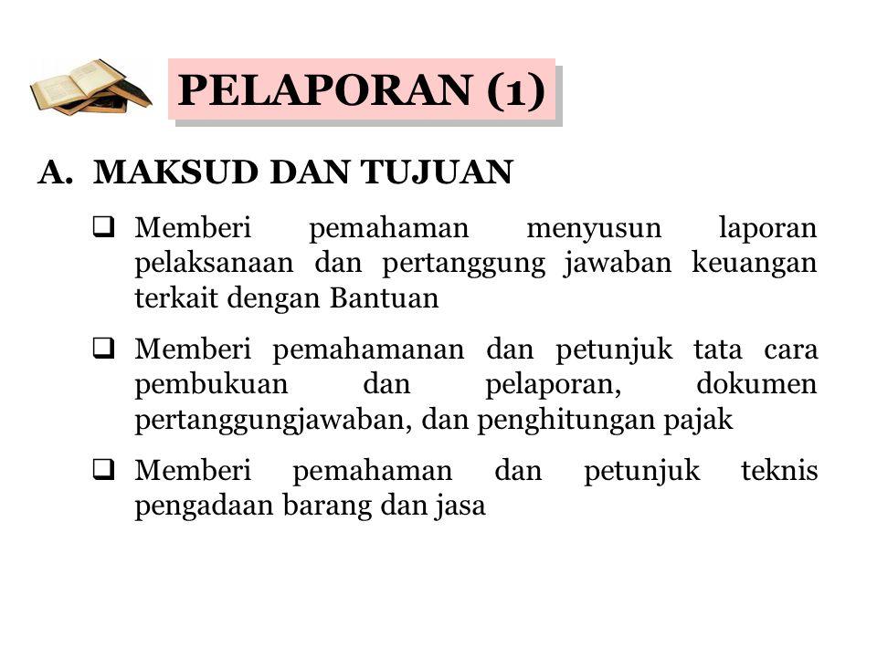 PELAPORAN (1) A. MAKSUD DAN TUJUAN