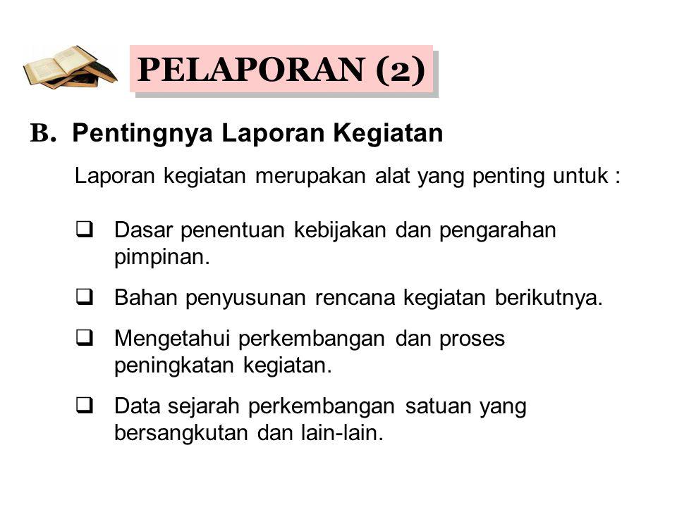 PELAPORAN (2) B. Pentingnya Laporan Kegiatan