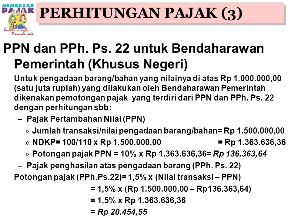 PERHITUNGAN PAJAK (3) PPN dan PPh. Ps. 22 untuk Bendaharawan Pemerintah (Khusus Negeri)
