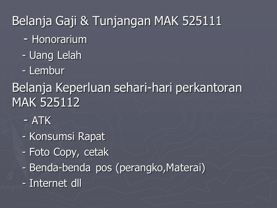 Belanja Gaji & Tunjangan MAK 525111 - Honorarium