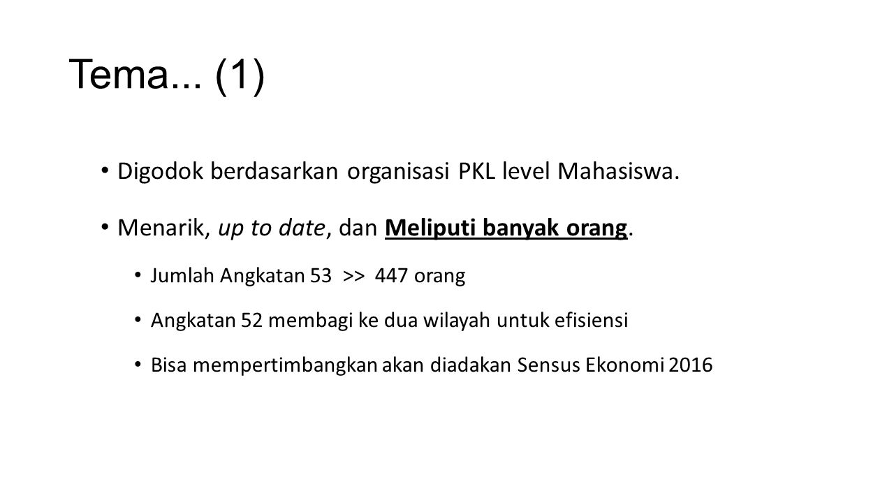 Tema... (1) Digodok berdasarkan organisasi PKL level Mahasiswa.