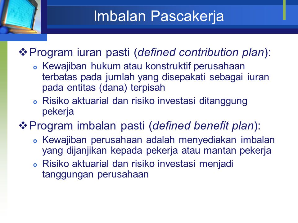 Imbalan Pascakerja Program iuran pasti (defined contribution plan):