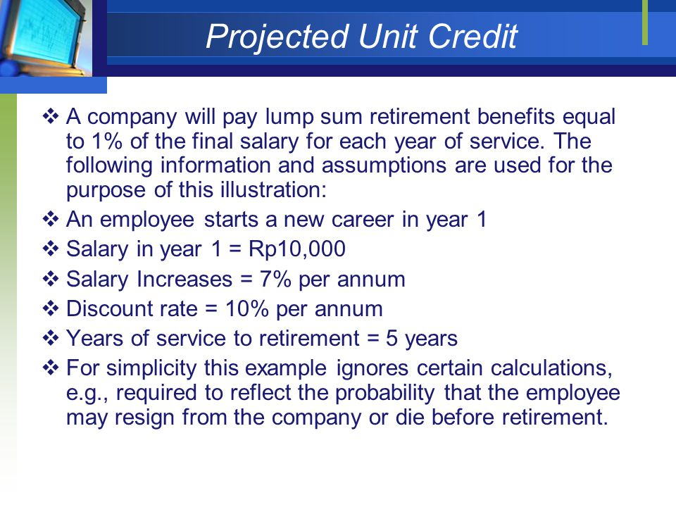 Projected Unit Credit