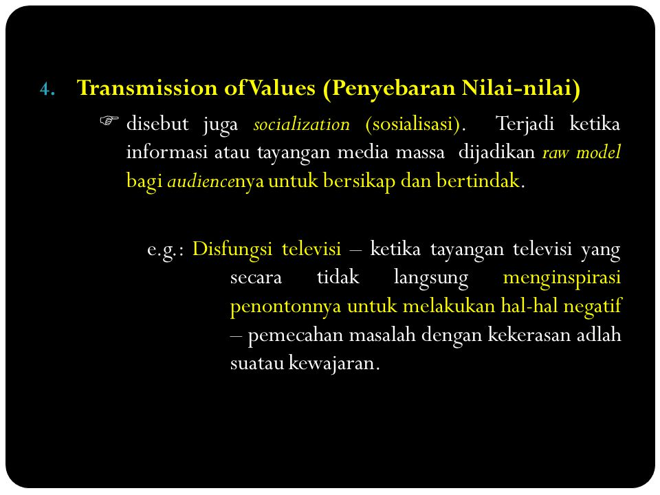 Transmission of Values (Penyebaran Nilai-nilai)